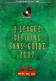 J.LEAGUE OFFICIAL FANS' GUIDE2007