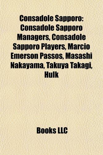 Consadole Sapporo: Consadole Sapporo Managers, Consadole Sapporo Players, Mrcio Emerson Passos, Masashi Nakayama, Takuya Takagi, Hulk